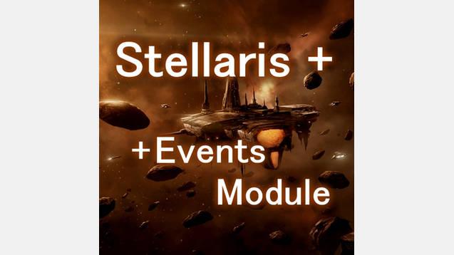 Stellaris+ [Events Module] Mod - Stellaris mod